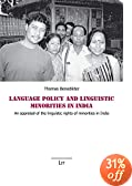 Language Policy and Linguistic                               Minorities in India: An Apprasial of the                               Linguistic Rights of Minorities in India
