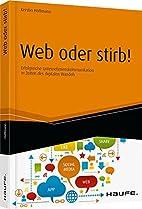 Web oder stirb!: Erfolgreiche…
