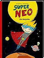 Super Neo: Die Mutprobe by Sibylle Rieckhoff