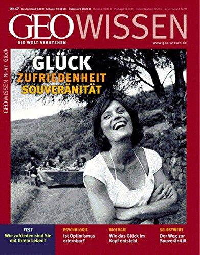 geo-wissen-47-2011-gluck-zufriedenheit-souveranitat