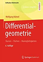 Differentialgeometrie: Kurven - Flächen -…