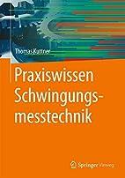 Praxiswissen Schwingungsmesstechnik by…