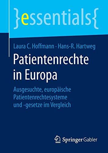 patientenrechte-in-europa-ausgesuchte-europische-patientenrechtesysteme-und-gesetze-im-vergleich-essentials-german-edition