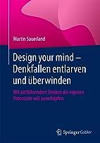 Design your mind - Denkfallen entlarven und…