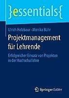 Projektmanagement für Lehrende (essentials)…