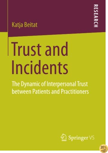 Trust and Incidents: The Dynamic of Interpersonal Trust between Patients and Practitioners