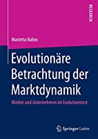 Evolutionäre Betrachtung der Marktdynamik:…