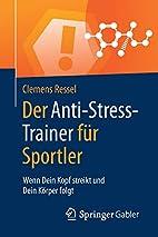 Der Anti-Stress-Trainer für Sportler: Wenn…