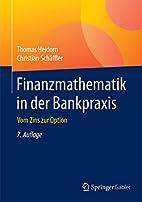 Finanzmathematik in der Bankpraxis: Vom Zins…