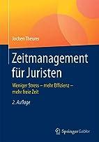 Zeitmanagement für Juristen: Weniger Stress…