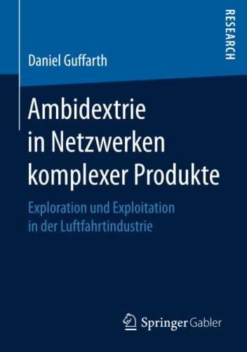 ambidextrie-in-netzwerken-komplexer-produkte-exploration-und-exploitation-in-der-luftfahrtindustrie