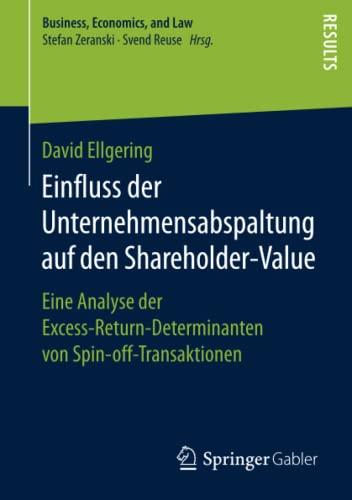 einfluss-der-unternehmensabspaltung-auf-den-shareholder-value-eine-analyse-der-excess-return-determinanten-von-spin-off-transaktionen-business-economics-and-law-german-edition