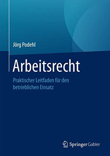 arbeitsrecht-praktischer-leitfaden-fr-den-betrieblichen-einsatz-german-edition