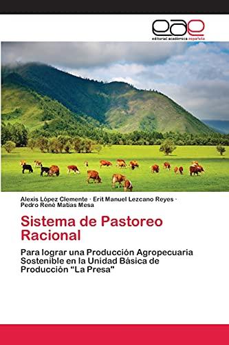 sistema-de-pastoreo-racional-para-lograr-una-produccin-agropecuaria-sostenible-en-la-unidad-bsica-de-produccin-la-presa-spanish-edition
