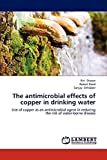 Sharan, Riti: The antimicrobial effects of copper in drinking water: Use of copper as an antimicrobial agent in reducing the risk of water-borne disease