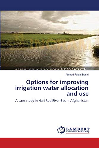 options-for-improving-irrigation-water-allocation-and-use-a-case-study-in-hari-rod-river-basin-afghanistan