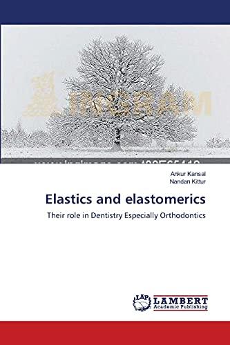 elastics-and-elastomerics-their-role-in-dentistry-especially-orthodontics