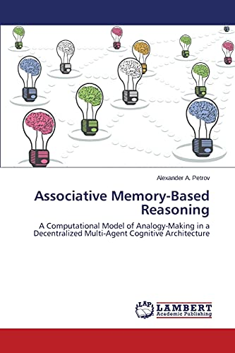 associative-memory-based-reasoning-a-computational-model-of-analogy-making-in-a-decentralized-multi-agent-cognitive-architecture