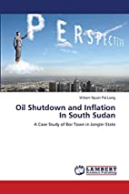 Oil Shutdown and Inflation In South Sudan: A…
