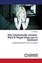 The intentionally unseen: illicit & illegal…