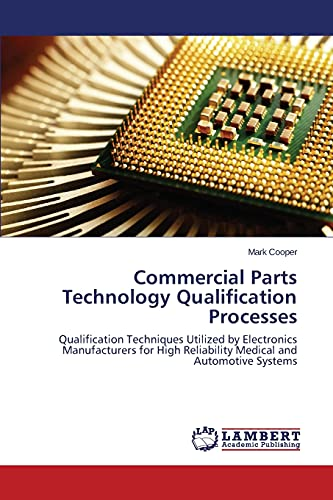 commercial-parts-technology-qualification-processes-qualification-techniques-utilized-by-electronics-manufacturers-for-high-reliability-medical-and-automotive-systems
