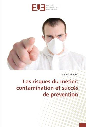 les-risques-du-mtier-contamination-et-succs-de-prvention-french-edition