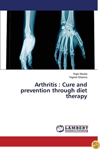 Arthritis : Cure and prevention through diet therapy