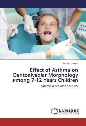 effect-of-asthma-on-dentoalveolar-morphology-among-7-12-years-children-asthma-in-pediatric-dentistry