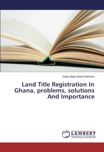 land-title-registration-in-ghana-problems-solutions-and-importance