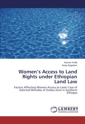 womens-access-to-land-rights-under-ethiopian-land-law-factors-affecting-women-access-to-land-case-of-selected-woredas-of-gedeo-zone-in-southern-ethiopia