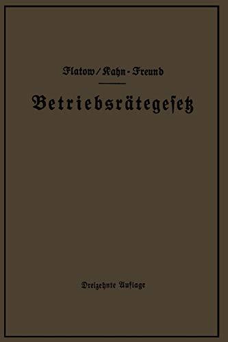 betriebsrtegesetz-vom-4-februar-1920-nebst-wahlordnung-ausfhrungsverordnungen-und-ergnzungsgesetzen-betriebsbilanzgesetz-aufsichtsratsgesetz-gesetzes-vom-28-febr-1928-german-edition