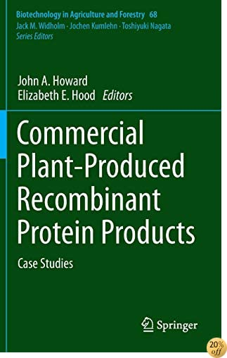 Commercial Plant-Produced Recombinant Protein Products: Case Studies (Biotechnology in Agriculture and Forestry)