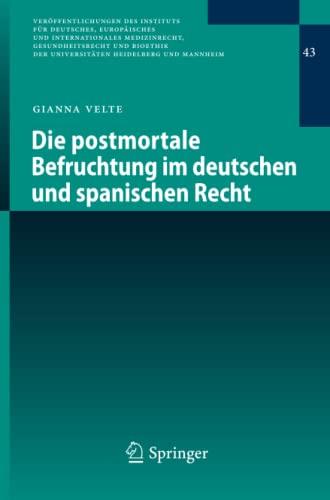 die-postmortale-befruchtung-im-deutschen-und-spanischen-recht-verffentlichungen-des-instituts-fr-deutsches-europisches-und-internationales-heidelberg-und-mannheim-german-edition