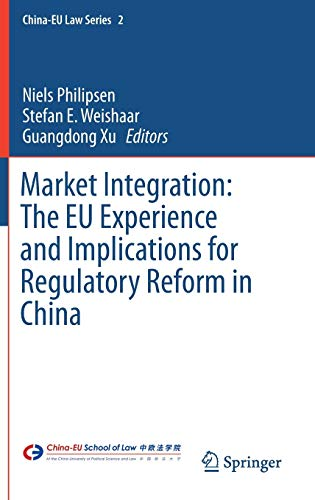 market-integration-the-eu-experience-and-implications-for-regulatory-reform-in-china-china-eu-law-series