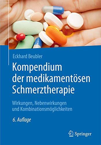kompendium-der-medikamentsen-schmerztherapie-wirkungen-nebenwirkungen-und-kombinationsmglichkeiten-german-edition