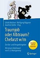 Traumjob oder Albtraum - Chefarzt m/w: Ein…