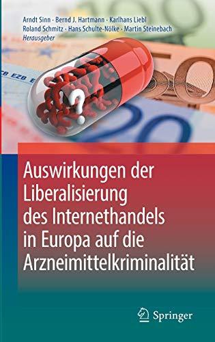 auswirkungen-der-liberalisierung-des-internethandels-in-europa-auf-die-arzneimittelkriminalitt-german-edition