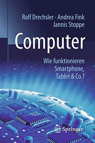 computer-wie-funktionieren-smartphone-tablet-co-technik-im-fokus-german-edition