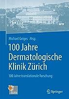 100 Jahre Dermatologische Klinik Zürich:…