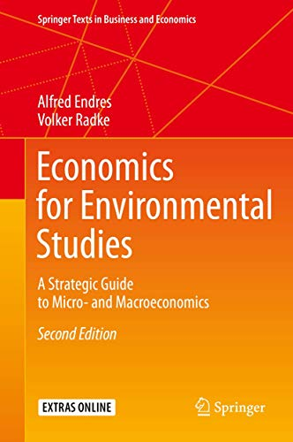 economics-for-environmental-studies-a-strategic-guide-to-micro-and-macroeconomics-springer-texts-in-business-and-economics