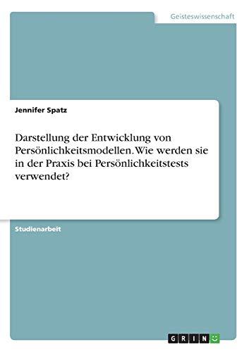 darstellung-der-entwicklung-von-persnlichkeitsmodellen-wie-werden-sie-in-der-praxis-bei-persnlichkeitstests-verwendet-german-edition