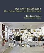 Der Tatort Mauthausen / The Crime Scenes of…