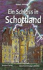 Ein Schloss in Schottland by Robert Klement