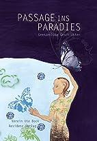 Passage ins Paradies : grenzenlose…