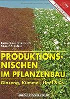 Produktionsnischen im Pflanzenbau. Ginseng,…