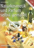 Naturkosmetik und Parfum selbst gemacht by…
