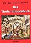 Egg, Erich: Das Tiroler Krippenbuch: Die Krippe von den Anfangen bis zur Gegenwart (German Edition)