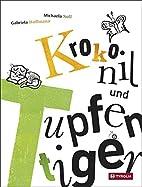 Krokonil und Tupfentiger: Eine Geschichte…