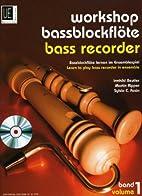 Workshop Bassblockflöte, für 3-5…