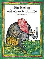 Ein Elefant mit rosaroten Ohren by Barbara…